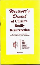 Brooke Foss Westcott Clever Denial of the Bodily Resurrection of Jesus Christ