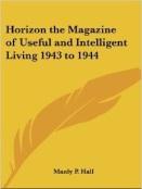 Horizon, The magazine of useful end inteligent living, 1944